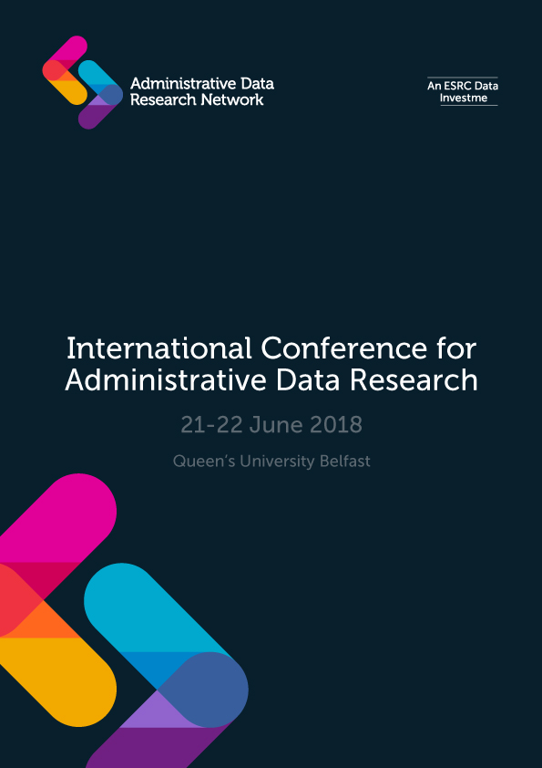 International Conference for Administrative Data Research 2018