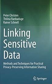 Linking Sensitive Data: Methods and Techniques for Practical Privacy-Preserving Information Sharing Book Cover